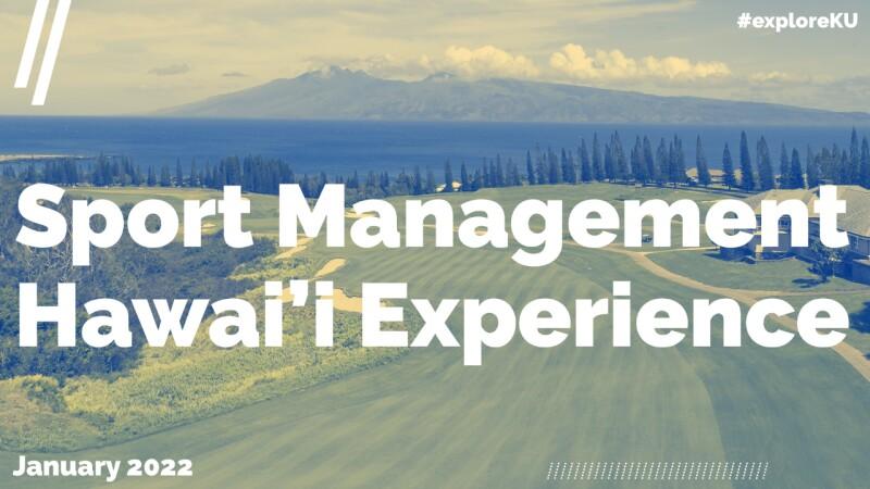 #exploreKU Sport Management Hawai'i Experience January 2022